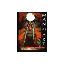 Man As Art: New Guinea
