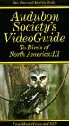 (Audubon Society's Video Guide to Birds of North America, Vol. 3 [VHS])