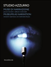 Download Studio Azzurro: Museums as Narration: Environments, Interactive Experiences and Multimedia Frescoes (English and Italian Edition) PDF