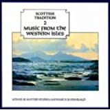 Scottish Tradition 2: Music From The Western Isles