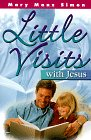 Little Visits with Jesus (Little Visits Library)