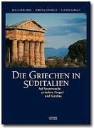 Die Griechen in Süditalien: Auf Spurensuche zwischen Neapel und Syrakus