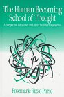 The Human Becoming School of Thought : A Perspective for Nurses and Other Health Professionals, Parse, Rosemarie Rizzo, 0761905820