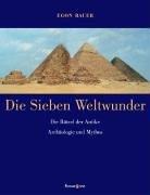 Die Sieben Weltwunder: Die Rätsel der Antike, Archäologie und Mythos