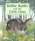 Robbie Rabbit and the Little Ones, Julie Sykes and Catherine Walters, 1888444118