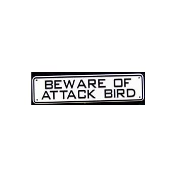 JellyBeadZ Sells... Land and Sea Plastic Signs - Beware of Attack Bird - 4 Mounting Screws Included)