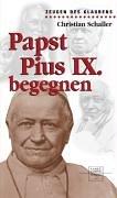 Papst Pius IX. begegnen