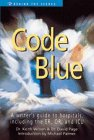 img - for Code Blue: A Writer's Guide to Hospitals, Including the ER, OR and ICU (Behind the Scenes) book / textbook / text book