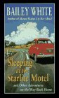 Sleeping at the Starlite Motel, Bailey White, 0786205555