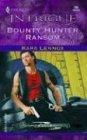 Bounty Hunter Ransom, Kara Lennox, 0373227566