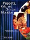 Puppets, Kids, and Christian Education, Kurt Hunter, 0806664096