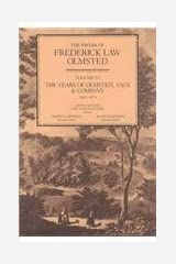 The Papers of Frederick Law Olmsted: The Years of Olmsted, Vaux & Co., 1865–1874 (Volume 6)
