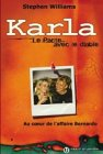 Karla, le pacte avec le diable : Au coeur de l'affaire Bernardo par Williams