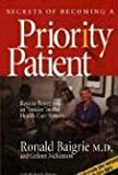 Secrets of Becoming a Priority Patient, Ronald S. Baigrie and Colleen McKinnon, 0973222603