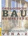 Öko-logische Baukompetenz. Handbuch für die kostenbewußte Bauherrschaft von A-Z Taschenbuch – 1. August 1999 Hansruedi Preisig Werner Dubach Karl Viridén Werd Verlag