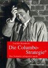 Die Columbo-Strategie: Was Verkäufer erfolgreich macht