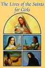 Lives of the Saints for Girls (Catholic Classics (Regina Press))
