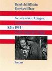 You are now in Cologne. Compliments: Köln 1945 in den Augen der Sieger