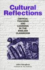 Cultural Reflections : Critical Teaching and Learning in the English Classroom, Gaughan, John, 0867094311