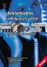 Telefontechnik erfolgreich selbst installieren und reparieren