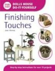 Finishing Touches (Dolls House Do-It-Yourself): Step-by-step Instructions for Over 70 Projects