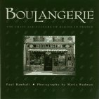Boulangerie: The Craft and Culture of Baking in France
