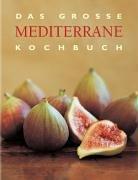 Kochbuch Mediterrane Küche | Das Grosse Mediterrane Kochbuch Amazon De Mina Langheinrich Olaf