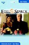 Edel & Starck, Und ewig lockt - der Mann