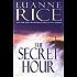 The Secret Hour (Rice, Luanne)