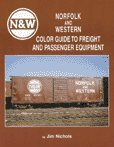 Norfolk and Western Color Guide to Freight and Passenger Equipment, Jim Nichols, 1582480389