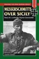 Messerschmitts Over Sicily: Diary of a Luftwaffe Fighter Commander (Stackpole Military History)