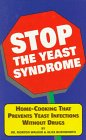 Stop the Yeast Syndrome, Morton Walker and Alice Burnsworth, 1882330447