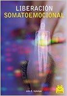 Liberación Somatoemociónal por John E. Upledger epub