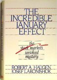 The Incredible January Effect : The Stock Market's Unsolved Mystery, Haugen, Robert A. and Lakonishok, Josef, 1556230427