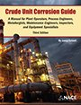 img - for Crude Unit Corrosion Guide, A Complete How-To Guide, 3e book / textbook / text book