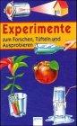 Experimente zum Forschen, Tüfteln, Ausprobieren