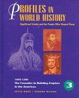 Profiles in World History - The Crusades to Building Empires in the Americas: Significant Events and the People Who Shap