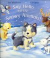 Say Hello to the Snowy Animals Spl by Whybrow Ian Eaves (2010-06-01)