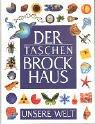 (Brockhaus) Der Taschen Brockhaus, Geb, Unsere Wel