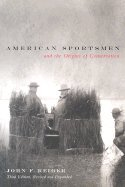 American Sportsmen and the Origins of Conservation 3RD EDITION ebook