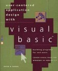 User-Centured Application Design with Visual Basic, Peter D. Varhol, 0471115223