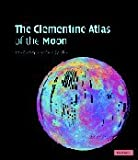 The Clementine Atlas of the Moon, Ben Bussey and Paul D. Spudis, 0521815282