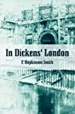 In Dickens's London, Francis Hopkinson Smith, 1410214419