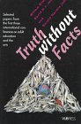 Truth Without Facts : Selected Papers from the First Three International Conferences on Adult Education and the Arts, , 9054871148