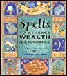 Spells to Attract Wealth and Abundance: Unlock Your Prosperity Potential