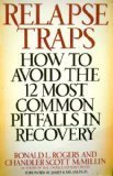 Relapse Traps: How to Avoid the 12 Most Common Pitfalls in Recovery
