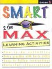 Smart 2 the Max Learning Activities, Grade 1, Vincent Douglas and School Specialty Publishing Staff, 0769633714
