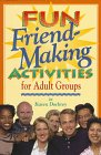 Fun Friend-Making Activities for Adult Groups, Karen Dockrey, 0764420119