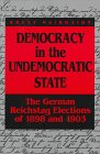 Democracy in the Undemocratic State : The German Elections of 1898 and 1903, Fairburn, Brett T. and Fairbairn, Brett T., 0802071546