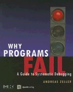 Read Online Why Programs Fail (05) by Zeller, Andreas [Paperback (2005)] pdf epub
